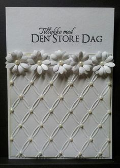 Kort hvidt i hvidt blomster daisie margueritter - card flower flowers daisy Cas, Wedding Cards, Birthday Cards, Card Making, Scrapbooking, Diy Crafts, Weddings, Flowers, How To Make