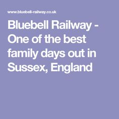 Bluebell Railway - One of the best family days out in Sussex, England