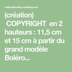 (création)    COPYRIGHT en 2 hauteurs : 11,5 cm et 15 cm à partir du grand modèle Boléro...
