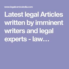 Latest legal Articles written by imminent writers and legal experts - law…