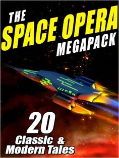 AmazonSmile: The Space Opera MEGAPACK ®: 20 Modern and Classic Science Fiction Tales eBook: John W. Campbell, Jay Lake: Kindle Store