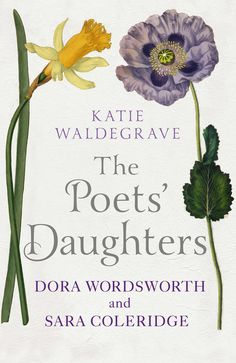THE POETS' DAUGHTERS, by Katie Waldegrave: 'To find a fresh story to tell about an already formidably chronicled group of historical figures is an accomplishment in itself, but for weaving such a fascinating familial case history out of the material, Waldegrave deserves considerable praise.' - Observer