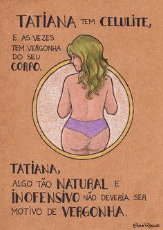 Somos Lindas com nossos corpos naturais e não fabricados.