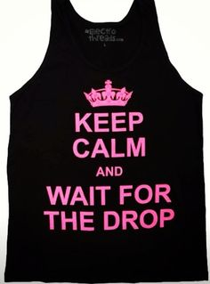 Keep Calm & Wait for the Drop! A unisex tank in our combed cotton/poly blend. Featuring a durable ribbed neckline, as well as durable ribbed arm openi Electro Threads, Dark Ink, Tank You, Keep Calm, Glow, Lovers, Bright, Unisex, Closet