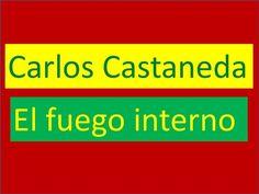 Carlos Castaneda: El fuego interno