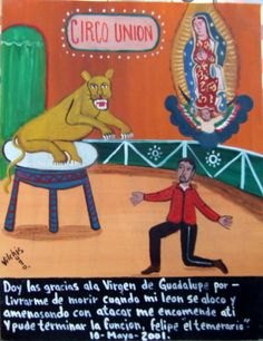 Felipe The Fearless thanks the virgin for rescuing him from a menacing lion. 2001