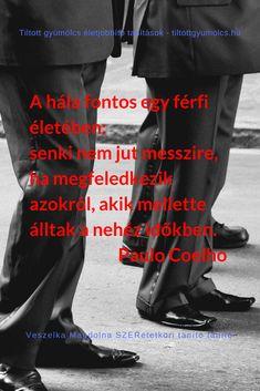 Szeretet - idézetek a SZERetetről - Tiltott gyümölcs Tantra, Movie Posters, Movies, Paulo Coelho, Films, Film, Movie, Movie Quotes, Film Posters