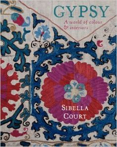 Gypsy: A World of Colour & Interiors Hardcover by Sibella Court