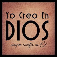 Yo creo en #Dios siempre confió en Él