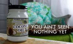 Aunt Peaches: 27 Ways To Use Coconut Oil