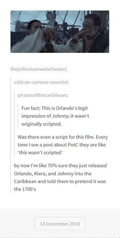 "I think the directer did just send them in to the carribean and just said ""You're pirates in the Have fun. Disney Pixar, Disney And Dreamworks, Ft Tumblr, Tumblr Funny, Will Turner, Narnia, Sherlock, Johny Depp, To Infinity And Beyond"