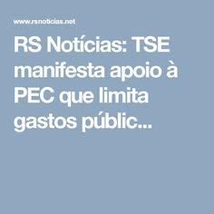 RS Notícias: TSE manifesta apoio à PEC que limita gastos públic...
