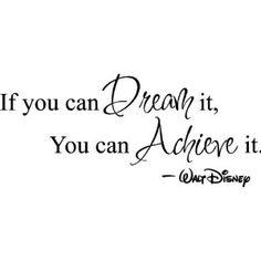 If you can dream it you can achieve it Walt Disney Wall art wall sayings