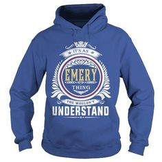 Cool  emeryIts an emery Thing You Wouldnt Understand  T Shirt Hoodie Hoodies YearName Birthday T-Shirts