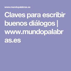 Claves para escribir buenos diálogos | www.mundopalabras.es