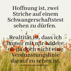 #herzenswunschkind #Selbsthilfegruppe #ungewolltkinderlos #herzenswunschkind #unerfüllterkiwu #kiwu Periodic Table, Quotes, Pregnancy Test, First Aid, Life, Quotations, Periotic Table, Qoutes, Quote