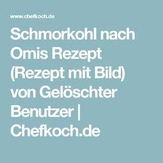 Schmorkohl nach Omis Rezept (Rezept mit Bild) von Gelöschter Benutzer | Chefkoch.de
