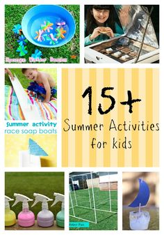 15+ Summer Activities for Kids ...great ideas to keep them busy!