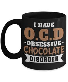 Chocolate Lover Coffee Mug, I Have Obessive Chocolate disorder-Black Porcelain Coffee Mug 11 oz For Chocolate Lover, Kids,Teens,Women,men Romantic Gifts For Husband, Best Gift For Wife, Birthday Gifts For Girlfriend, Irish Coffee Mugs, Best Coffee Mugs, Coffee Cups, Mother's Day Mugs, Mugs Set, St Patrick's Day Gifts