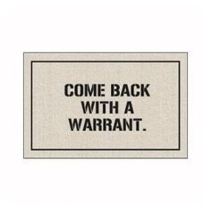 Come Back With Warrant Doormat.