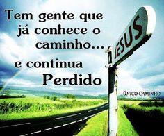 Jesus é o Caminho.  Bom domingo. Acesse: kanay-doxa.blogspot.com.br