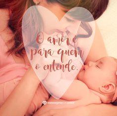 O amor é para quem entende. #mensagenscomamor #amor #amordemãe #família #frases