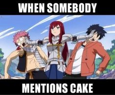 When somebody mentions cake