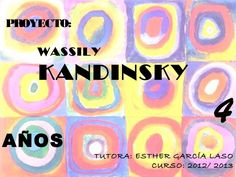 Proyecto kandinsky by Esther García Laso via slideshare Wassily Kandinsky, Mondrian, School Projects, Art Projects, Preschool Art, Art Activities, Elementary Art, Art School, Art For Kids