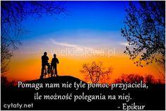 Pomaga nam nie tyle pomoc przyjaciela, ile... #Epikur,  #Przyjaźń, #Relacje-międzyludzkie