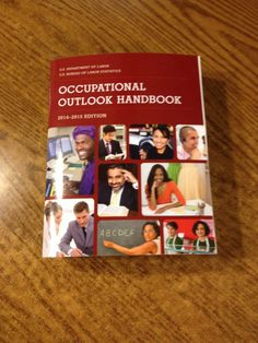 Occupational Outlook Handbook by the U.S Department of Labor: The 2014-2015th edition of the government's career guidance publication.