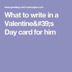 What to write in a Valentine's Day card for him