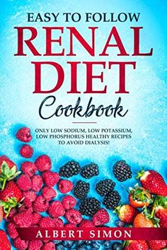 From the Back Cover This Renal Diet cookbook's back cover describes its content maximally. In this cookbook are all the main guidelines about kidney di Diet Recipes, Healthy Recipes, Kidney Recipes, Kidney Foods, Healthy Foods, Kidney Beans, Diet Tips, Healthy Eating, Low Potassium Recipes