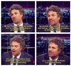 This is Doctor Bruce Banner.  He's a genius.  He's one of the smartest men alive.  And clearly, he's also pretty wise.......