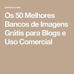 Os 50 Melhores Bancos de Imagens Grátis para Blogs e Uso Comercial