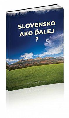 """Prečo by sme mali zrušiť súčasnú Slovenskú republiku a založiť novú?  Jedna z osobností vzdelávacieho systému na Slovensku PhDr. Ivan Mačura publikoval e-book z názvom """"Slovensko ako ďalej"""", v ktorom rozoberá veľmi dôležité a podstatné otázky ohľadom budúcnosti slovenského národa a Slovenskej republiky.   V publikácii sa okrem iného dozviete:  -Aké štyri mafie ovládajú II. Slovenskú republiku a ako túto vládu mafií zrušiť."""