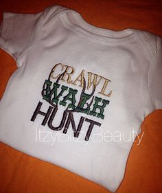 Crawl walk hunt country boy embroidered onesie by Itzybitzybeauty