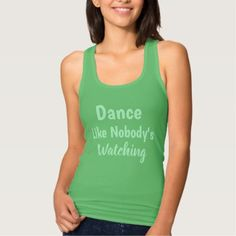 Womens Tank Top-Dance Like Nobody's Watching - light gifts template style unique special diy