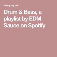 Drum & Bass, a playlist by EDM Sauce on Spotify