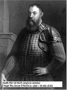 """Aodh Mór Ó Néill (Hugh O'Neill), Earl of Tír Eoghain. The O'Neill led the Nine Years' War (""""Tyrone's Rebellion"""" 1594-1603) but fled Ireland on 14 September 1607, never to return."""