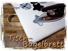 [Anleitung] bügeln auf dem Nähtisch - bau dir ein handliches Tischbügelbrett - MissZuckerguss - kreatives aus recycelten materialien