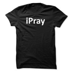 iPray t shirt T Shirts, Hoodies. Get it now ==► https://www.sunfrog.com/Faith/iPray-t-shirt.html?41382