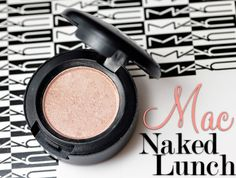 MAC Naked Lunch eyeshadow- all over the lid on no-makeup days, natural sheen