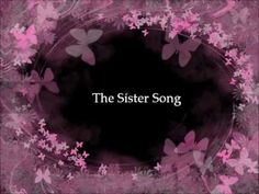 the sister song with lyrics-I hope this is ok Jo...?For You,And your sisters!God bless-All!