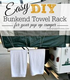 Pop Up Camper Bunkend Towel Rack: A super quick and easy mod that will give you SO much storage space. No more wet towels and swimsuits scattered all over the campsite! And it stores away easily for travel.
