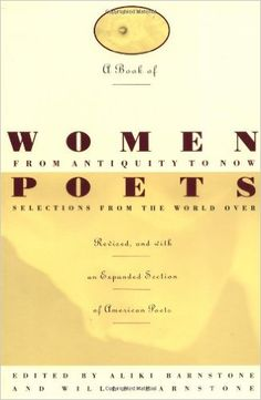 A Book of women poets from antiquity to now / edited by Aliki Barnstone & Willis Barnstone