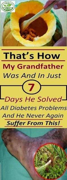 My Grandfather Solved His Problems With Diabetes In Only 7 Days And He Never Suffered From It Again! - Organic Health