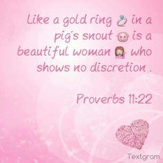 Proverbs 11:22 Como zarcillo de oro en el hocico de un cerdo Es la mujer hermosa y apartada de razón.