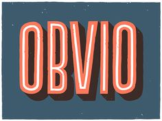 """""""Obvio"""" by Lawerta #typography #type #inspiration  mackill.com"""