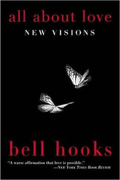 'All About Love: New Visions' by bell hooks