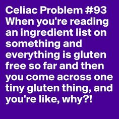 "Usually the ""processed in a facility"" statement ruins it... Ridiculous. Like, here's naturally gluten free food, but oh we put it in a flour coated package -_- #celiacprobs"